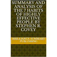 Summary and Analysis of The 7 Habits of Highly Effective People By Stephen R. Covey (English Edition)