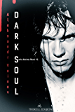 Dark Soul I (Anima nera  Vol. 1)