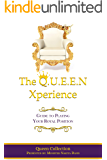 The Q.U.E.E.N Xperience: Guide to Playing Your Royal Position