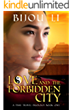 Love and the Forbidden City: A Time Travel Duology Book One