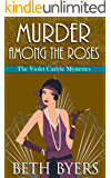 Murder Among the Roses: A Violet Carlyle Cozy Historical Mystery (The Violet Carlyle Mysteries Book 7)