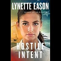 Hostile Intent (Danger Never Sleeps Book #4)