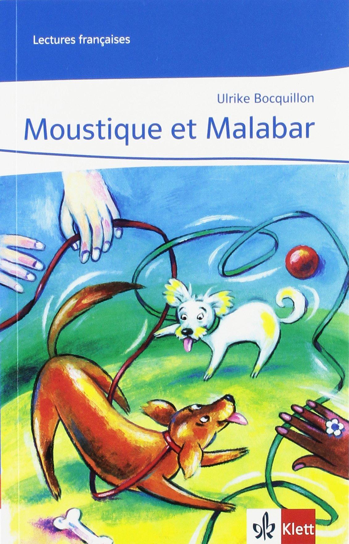 Moustique Et Malabar  Lektüre Während Des 1. Lernjahres  Lectures Françaises