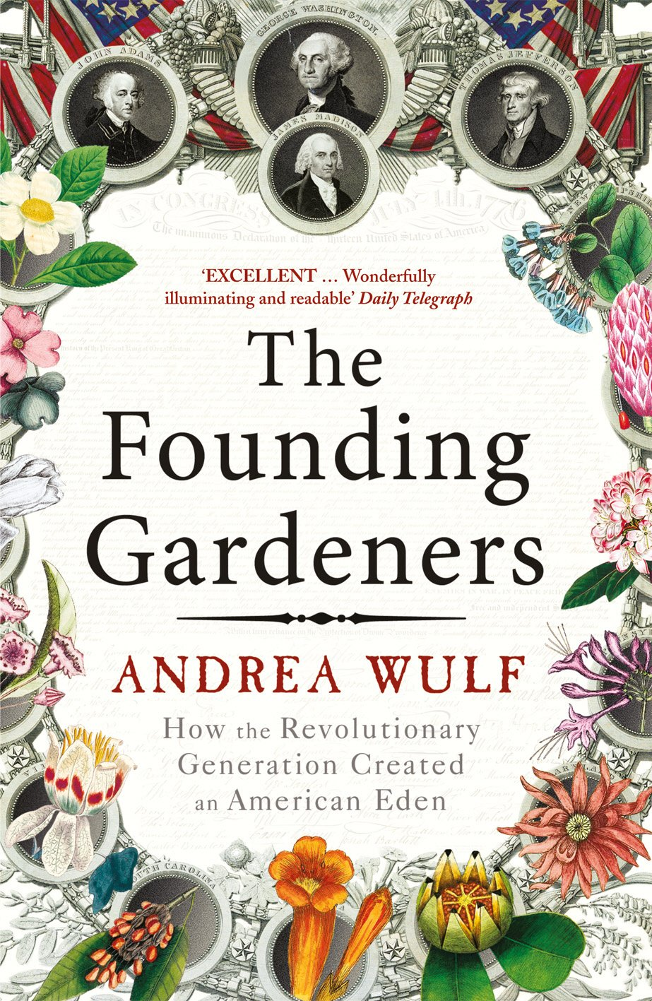 The Founding Gardeners  How The Revolutionary Generation Created An American Eden