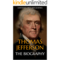 Thomas Jefferson: The Biography