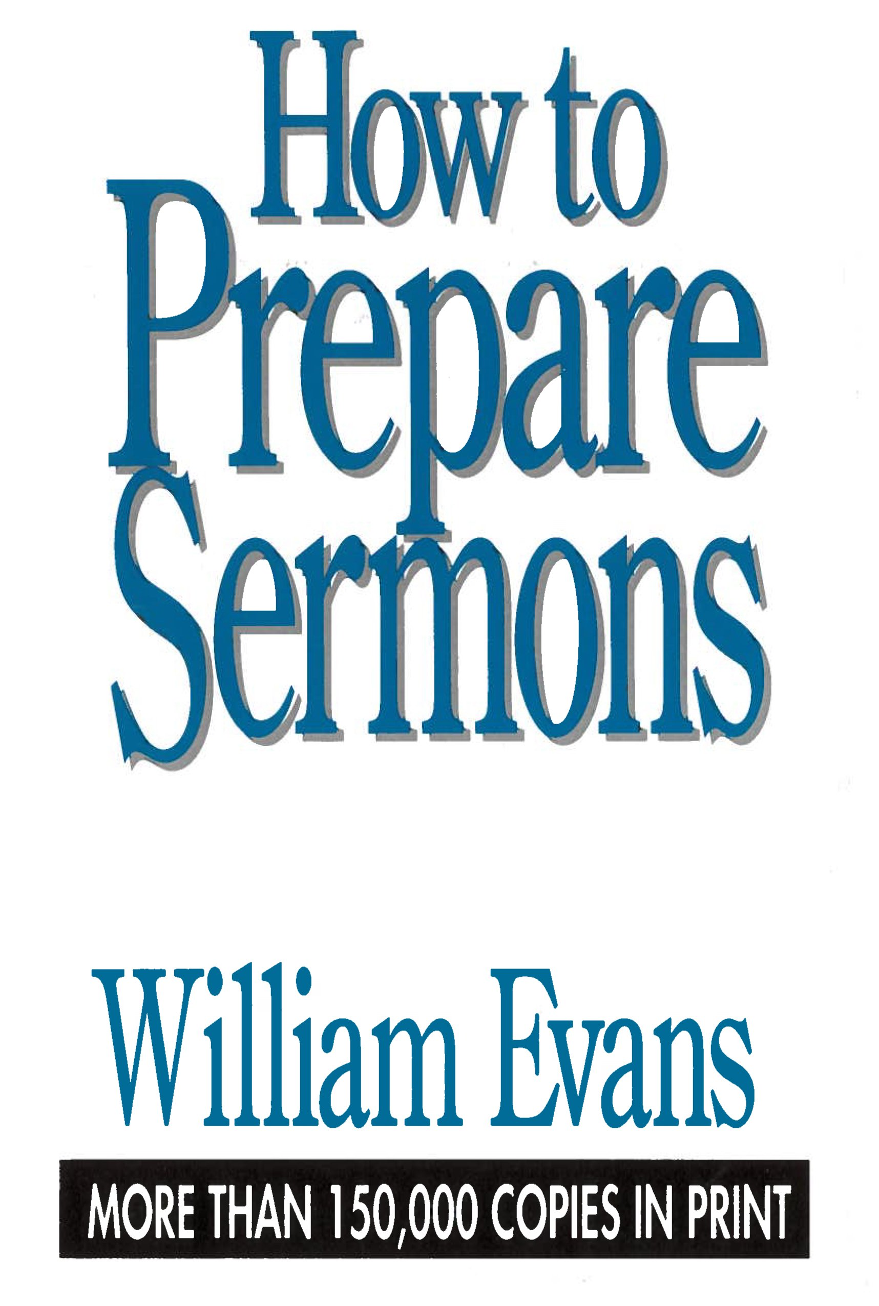 photo regarding Printable Sermons named How In direction of System Sermons: William Evans: 9780802437259: Amazon