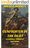 Gunfighter in the Dust: A Gabriel Torrent Western - Book Two