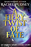 A Fiery Twist of Fate: An Aronia Series Short (The Aronia Series)