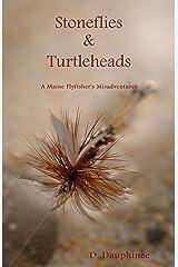 Stoneflies & Turtleheads Kindle Edition