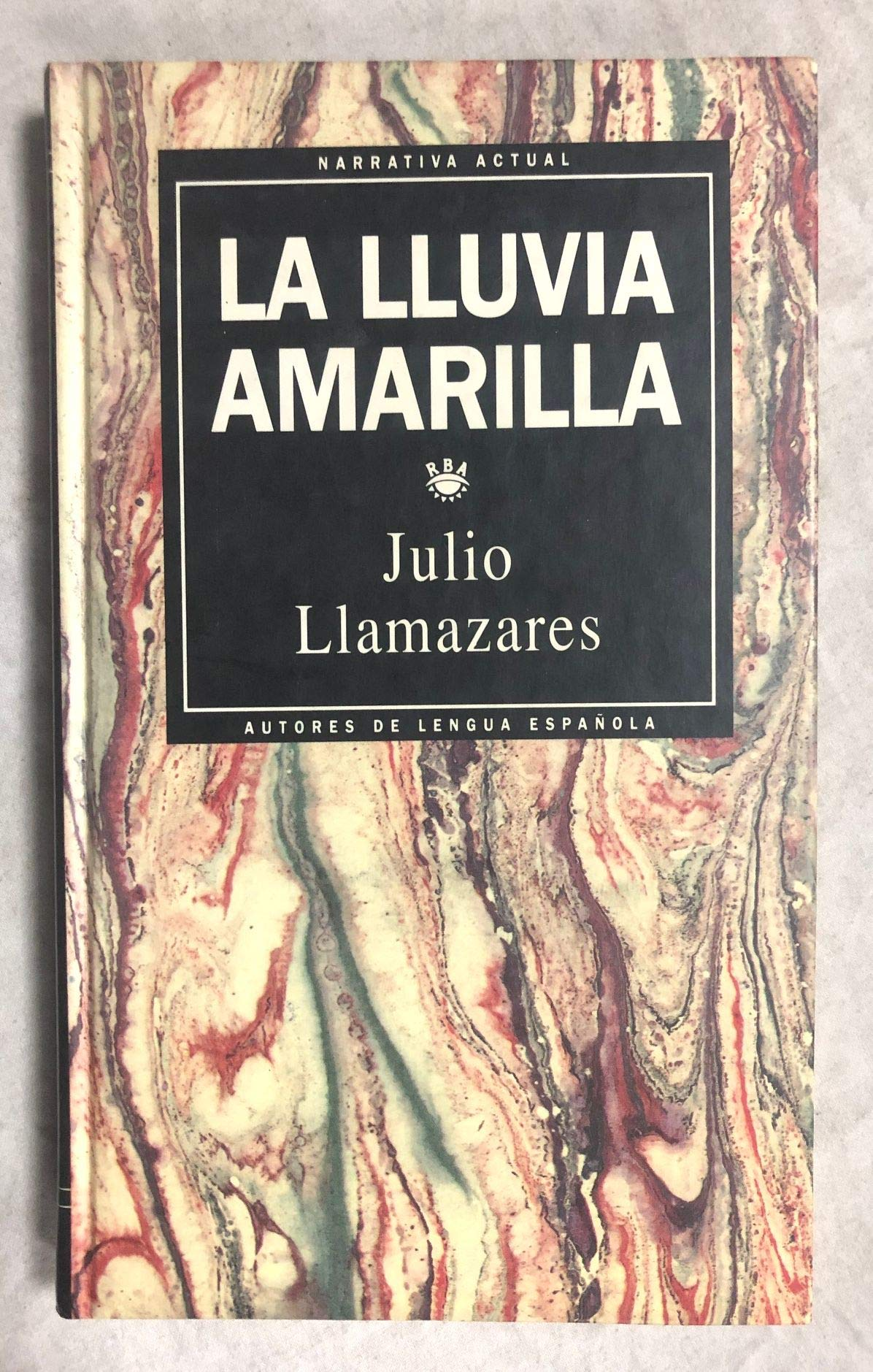 La lluvia amarilla: Amazon.es: Llamazares, Julio: Libros