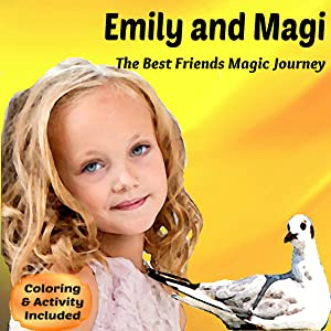 Emily and Magi: The Best Friends Magic Journey. An Illustrated Kids Educational Book, Children's Picture Book age 5 to 7