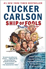 Ship of Fools: How a Selfish Ruling Class Is Bringing America to the Brink of Revolution Kindle Edition