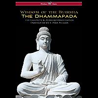 The Dhammapada (Wisehouse Classics - The Complete & Authoritative Edition)