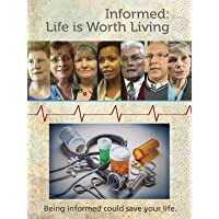 Informed: Life Is Worth Living