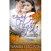 Extended Flight - Tales of the Dragonfly Romantic Suspense (English Edition)