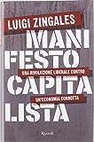 Manifesto capitalista. Una rivoluzione liberale contro un'economia corrotta