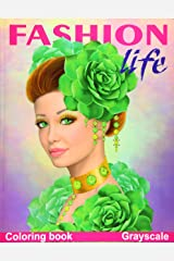 Fashion Life. Coloring Book. Grayscale: Coloring Book for Adults Paperback