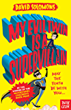 My Evil Twin Is a Supervillain (My Brother is a Superhero)