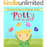 Potty Professional: A highly effective and motivational tale for boys and girls ready to potty train. (The Secret Skills of M