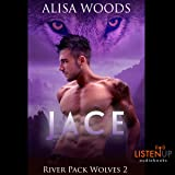 Jace: River Pack Wolves, Book 2