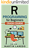 R Programming For Beginners - For Data Science: Crash Course (English Edition)