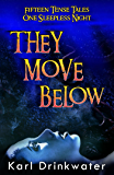 They Move Below (Suspense Horror Book 2)
