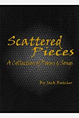 Scattered Pieces: A Collection of Poems & Songs Kindle Edition
