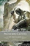 Príncipe Cativo. O Escravo