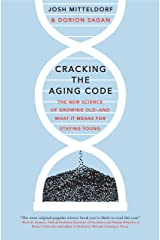Cracking the Aging Code: The New Science of Growing Old - And What It Means for Staying Young Kindle Edition