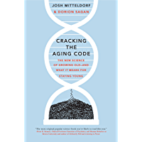 Cracking the Aging Code: The New Science of Growing Old - And What It Means for Staying Young (English Edition)