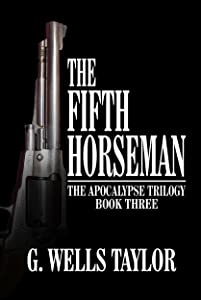 The Fifth Horseman (The Apocalypse Trilogy Book 3)
