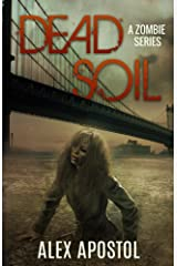 Dead Soil: A Zombie Series Kindle Edition