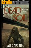 Dead Soil: A Zombie Series