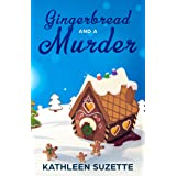 Gingerbread and a Murder: A Rainey Daye Cozy Mystery, book 8
