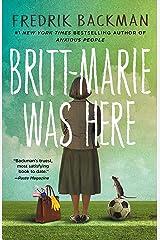 Britt-Marie Was Here: A Novel Kindle Edition