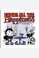 Eating All the Happiness: Magnificatz collection #2 Kindle Edition
