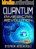 QUANTUM American Revolution: (Book 3)