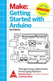 Make: Getting Started With Arduino - The Open Source Electronics Prototyping Platform