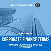Corporate Finance Terms: Financial Education Is Your Best Investment: The Simple Guide to Financial Management, Risk…