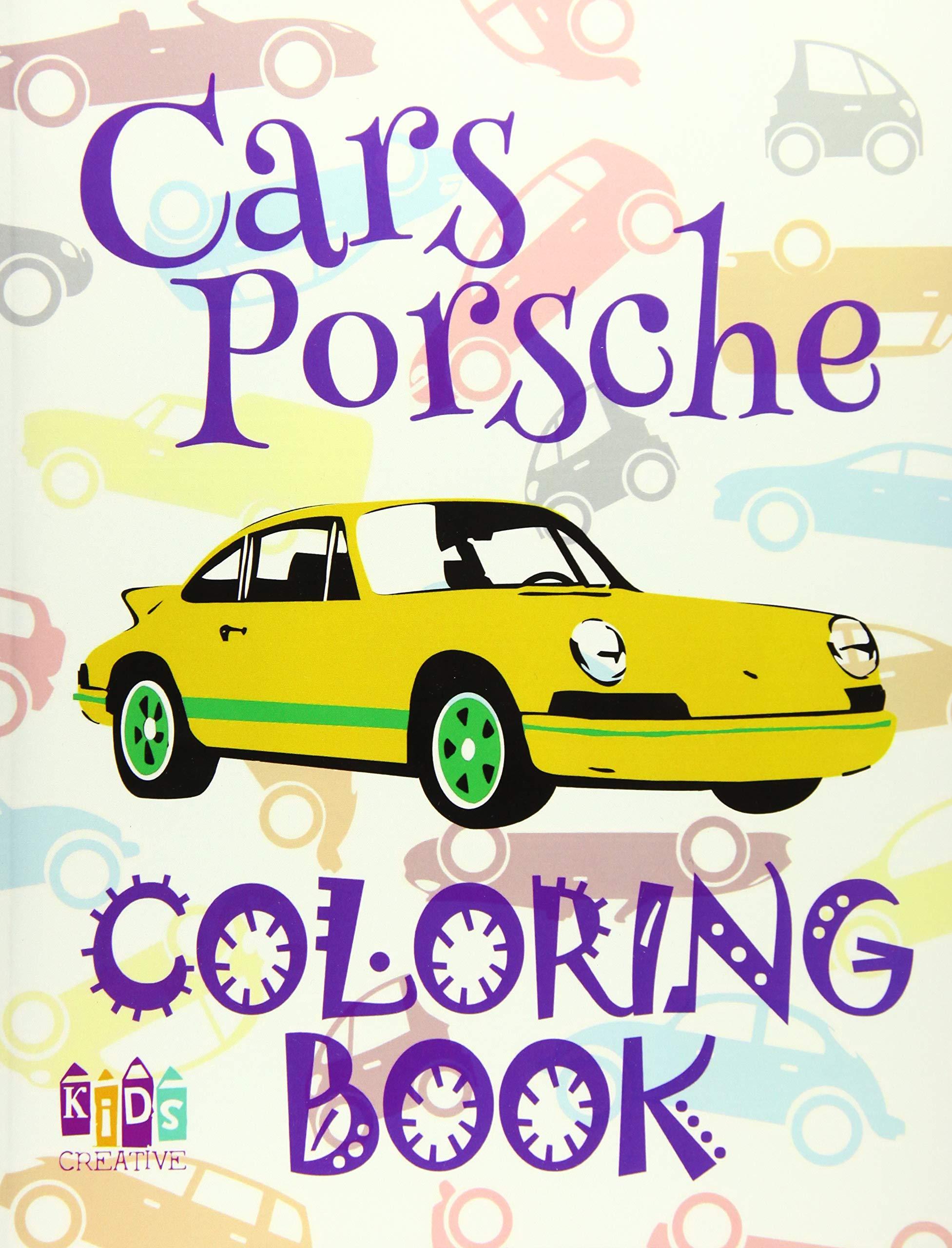 ✌ Cars Porsche ✎ Cars Coloring Book Boys ✎ Coloring Book for Kindergarten ✍ (Coloring Books Kids) Coloring Book Magical: ... Volume 1 (Coloring Book Cars Porsche)
