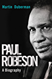 Paul Robeson: A Biography