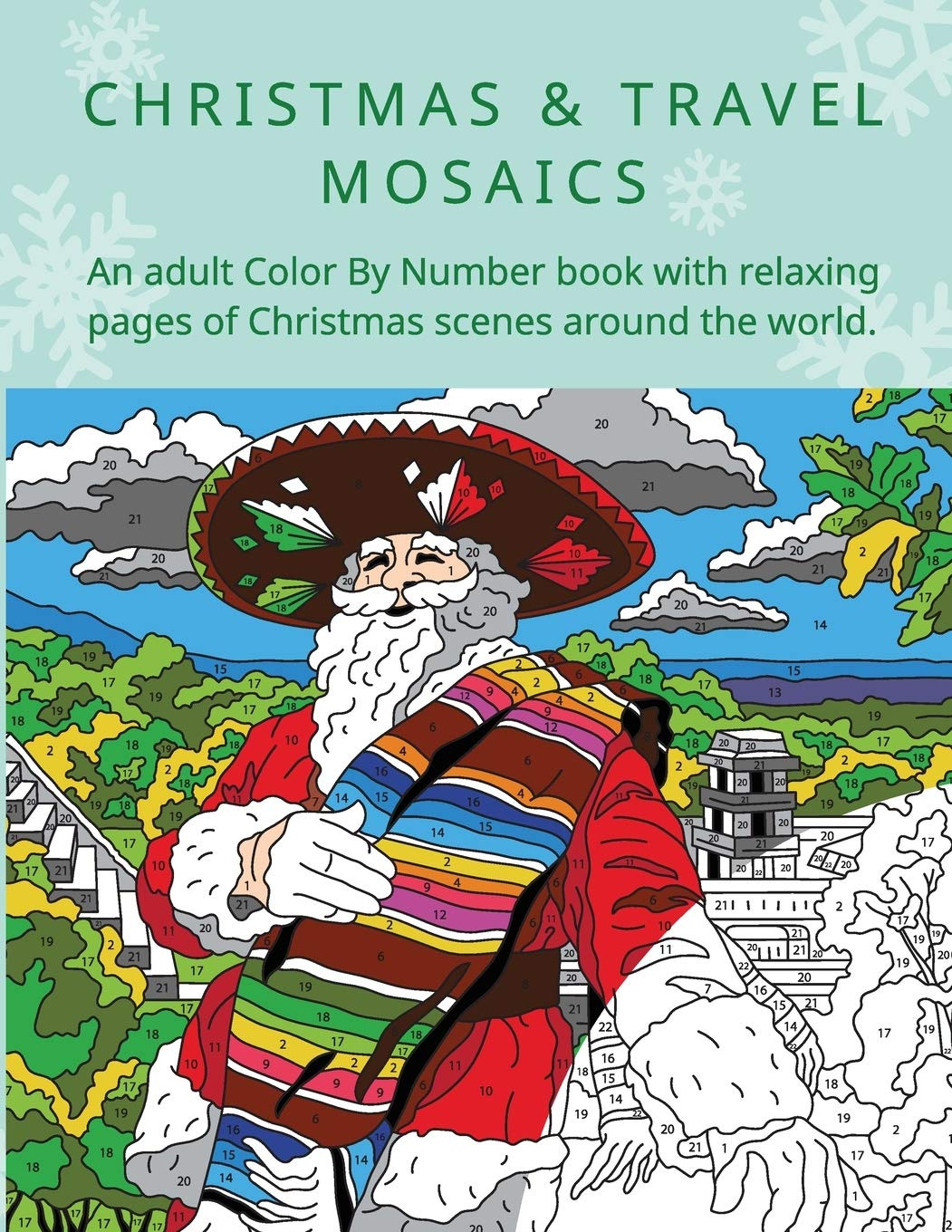 CHRISTMAS And TRAVEL MOSAICS  An Adult Color By Number Book With Relaxing Pages Of Christmas Scenes Around The World.
