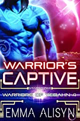 Warrior's Captive: A Warrior Alien Abduction Sci Fi Romance (Warriors of Yedahn Book 4) Kindle Edition