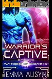 Warrior's Captive: A Warrior Alien Abduction Sci Fi Romance (Warriors of Yedahn Book 4)