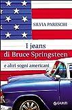 I jeans di Bruce Springsteen e altri sogni americani