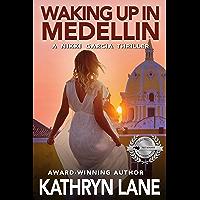 Waking Up in Medellin: A Nikki Garcia Thriller (English Edition)