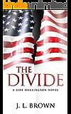 The Divide: A Jade Harrington Novel (The Jade Harrington Series Book 3)