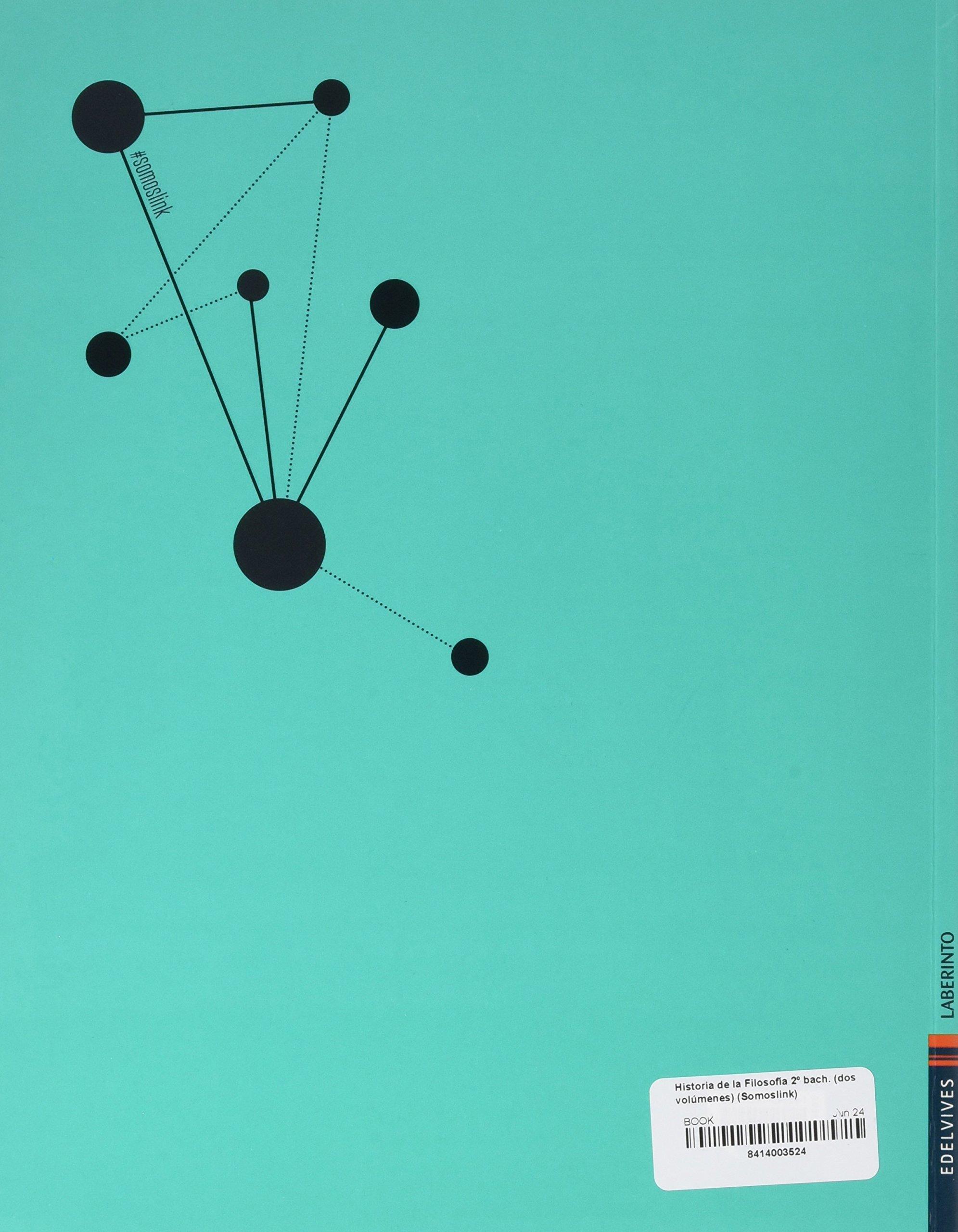 Historia de la Filosofía 2º bach. dos volúmenes Somoslink - 9788414003527: Amazon.es: Baigorri Goñi, José Antonio, Cifuentes Pérez, Luis Mª, Pichel Martín, Jesús, Trapiello García, Víctor: Libros