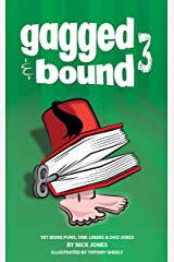 Gagged and Bound 3: Yet more puns, one-liners and dad jokes Kindle Edition