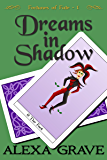 Dreams in Shadow (Fortunes of Fate, 1)